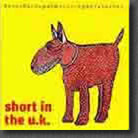 Short in the UK, CD recorded at The Palace London 1994.